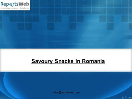 Savoury Snacks in Romania Savoury Snacks in Romania The sales growth of savoury snacks in 2016 was the result of the increasing.