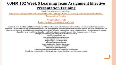 COMM 102 Week 5 Learning Team Assignment Effective Presentation Training Check this A+ tutorial guideline at