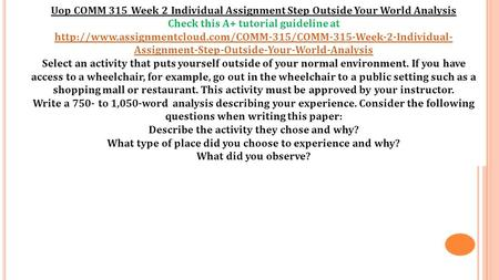 Uop COMM 315 Week 2 Individual Assignment Step Outside Your World Analysis Check this A+ tutorial guideline at