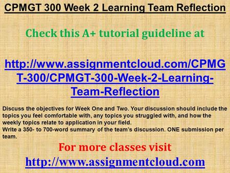 learning team reflection summary Eco 365 week 2 learning team reflection summary discuss this week's objectives with your team include the topics you feel comfortable with, any topics you struggled with, and how the topics relate to your field.
