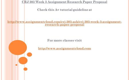 CRJ 303 Week 3 Assignment Research Paper Proposal Check this A+ tutorial guideline at
