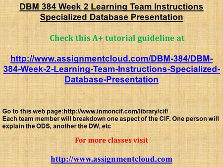 DBM 384 Week 2 Learning Team Instructions Specialized Database Presentation Check this A+ tutorial guideline at