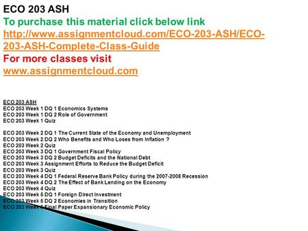 ECO 203 ASH To purchase this material click below link  203-ASH-Complete-Class-Guide For more classes visit.