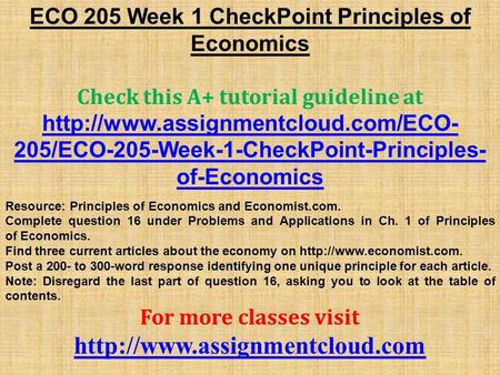ECO 205 Week 1 CheckPoint Principles of Economics Check this A+ tutorial guideline at  205/ECO-205-Week-1-CheckPoint-Principles-
