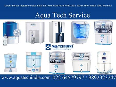 Eureka Forbes Aquasure Pureit Bajaj Tata Kent Gold-Pearl-Pride-Ultra Water Filter Repair AMC Mumbai.