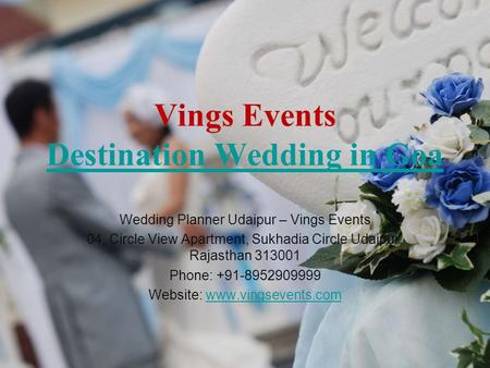 Vings Events Destination Wedding in Goa Destination Wedding in Goa Wedding Planner Udaipur – Vings Events 04, Circle View Apartment, Sukhadia Circle Udaipur,