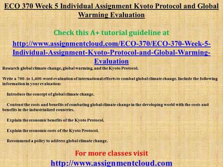 ECO 370 Week 5 Individual Assignment Kyoto Protocol and Global Warming Evaluation Check this A+ tutorial guideline at