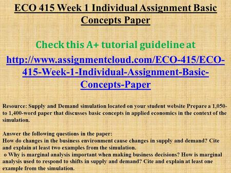ECO 415 Week 1 Individual Assignment Basic Concepts Paper Check this A+ tutorial guideline at  415-Week-1-Individual-Assignment-Basic-