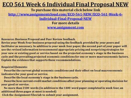 ECO 561 Week 6 Individual Final Proposal NEW To purchase this material click below link  Individual-Final-Proposal-NEW.