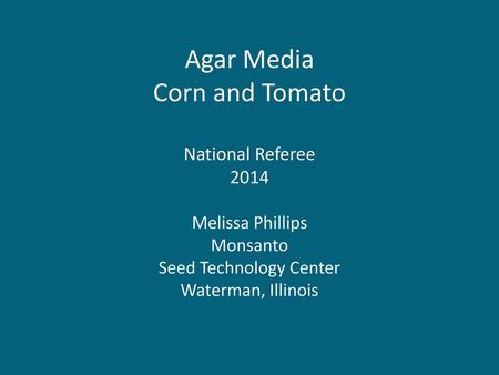 Agar Media Corn and Tomato National Referee 2014