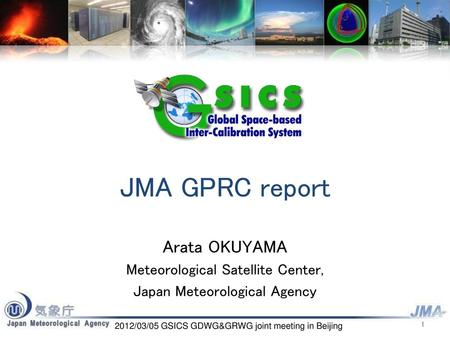 JMA GPRC report Arata OKUYAMA Meteorological Satellite Center,