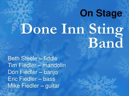 Done Inn Sting Band On Stage Beth Steele – fiddle