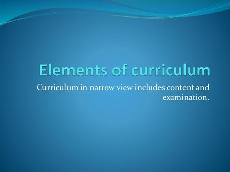 Elements of curriculum