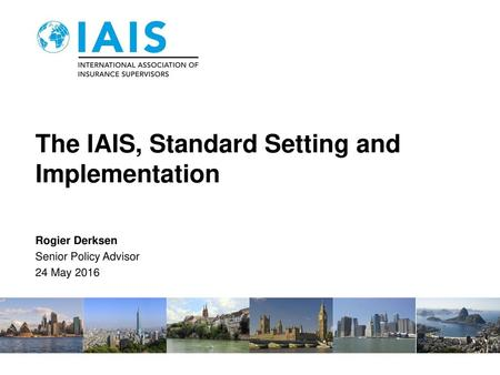 The IAIS, Standard Setting and Implementation