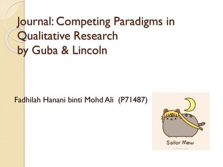 Journal: Competing Paradigms in Qualitative Research by Guba & Lincoln