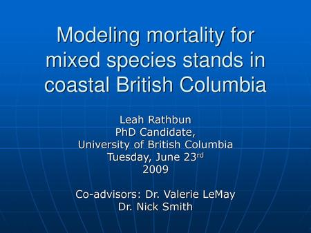 Leah Rathbun PhD Candidate, University of British Columbia