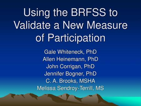 Using the BRFSS to Validate a New Measure of Participation