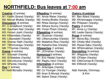 NORTHFIELD: Bus leaves at 7:00 am