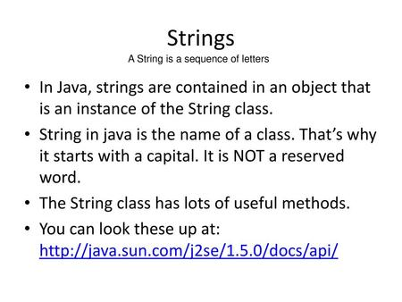 Strings A String is a sequence of letters