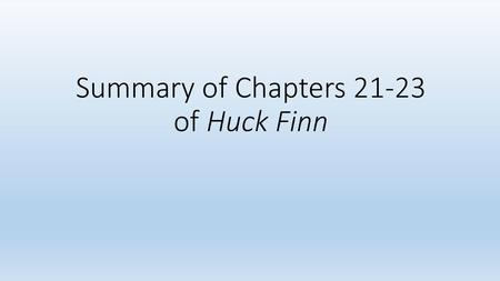 Summary of Chapters of Huck Finn