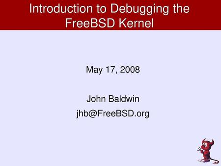 Introduction to Debugging the FreeBSD Kernel