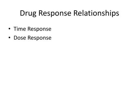 Drug Response Relationships