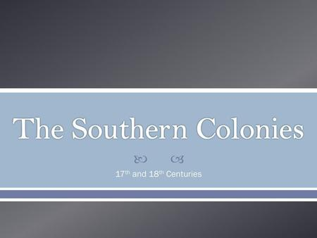 southern colonies and northern colonies and 18th century 18th century american colonies ben franklin, america's 18th century renaissance man i common characteristics of colonists a most of the colonial population was of .
