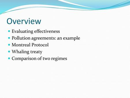 Overview Evaluating effectiveness Pollution agreements: an example