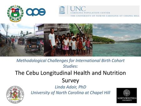 When Children Become Adults: Methodological Challenges for International Birth Cohort Studies: The Cebu Longitudinal Health and Nutrition Survey Linda.