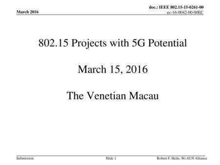 Projects with 5G Potential March 15, 2016 The Venetian Macau
