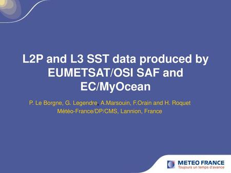 L2P and L3 SST data produced by EUMETSAT/OSI SAF and EC/MyOcean
