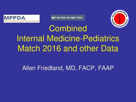 Combined Internal Medicine-Pediatrics Match 2016 and other Data