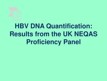 HBV DNA Quantification: Results from the UK NEQAS Proficiency Panel