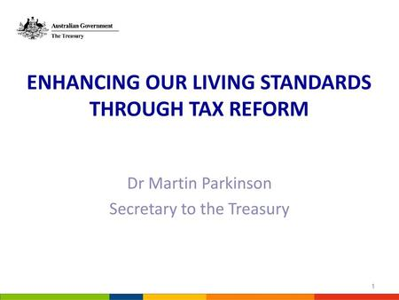 ENHANCING OUR LIVING STANDARDS THROUGH TAX REFORM