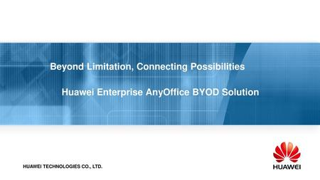 Huawei Enterprise AnyOffice BYOD Solution
