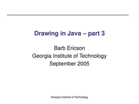 Barb Ericson Georgia Institute of Technology September 2005