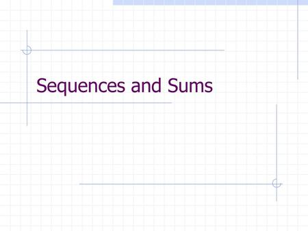 Sequences and Sums.