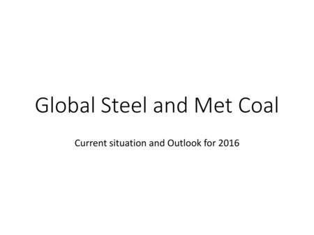 Global Steel and Met Coal
