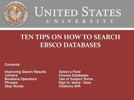 TEN TIPS ON HOW TO SEARCH EBSCO DATABASES