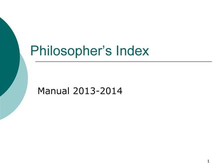 Philosopher's Index Manual 2013-2014.