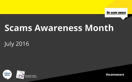 Scams Awareness Month July 2016