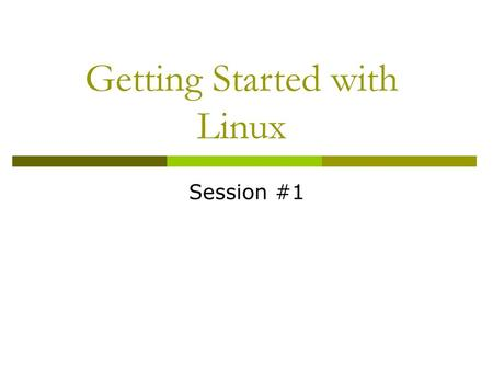 Getting Started with Linux