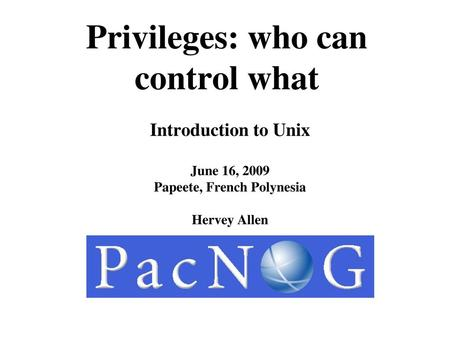 Privileges: who can control what