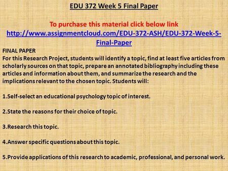EDU 372 Week 5 Final Paper To purchase this material click below link  Final-Paper FINAL PAPER.