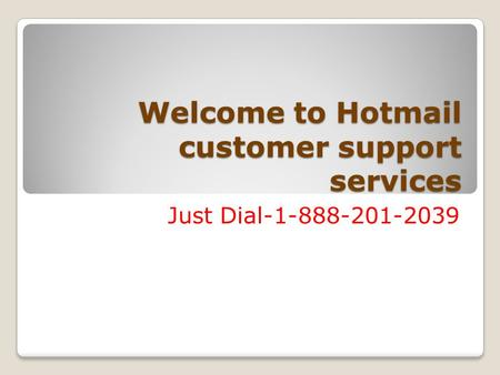 Welcome to Hotmail customer support services Just Dial