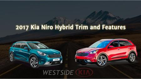 2017 Kia Niro Hybrid Trim and Features
