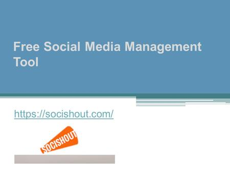 Free Social Media Management Tool https://socishout.com/