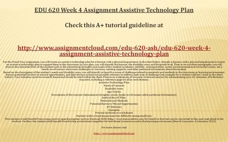 EDU 620 Week 4 Assignment Assistive Technology Plan Check this A+ tutorial guideline at  assignment-assistive-technology-plan.