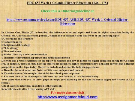 EDU 657 Week 1 Colonial Higher Education Check this A+ tutorial guideline at