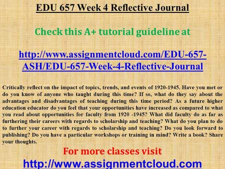 EDU 657 Week 4 Reflective Journal Check this A+ tutorial guideline at  ASH/EDU-657-Week-4-Reflective-Journal Critically.